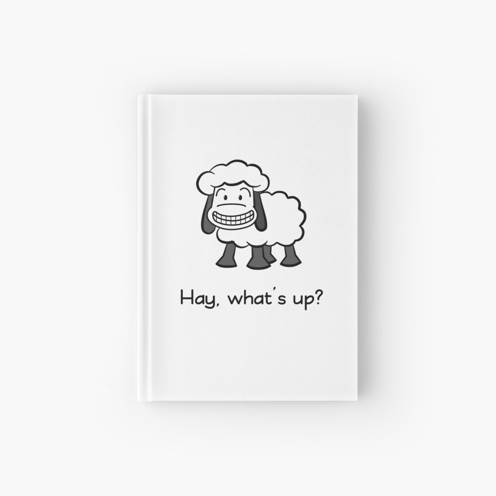 Hay, what's up? Hardcover Journal