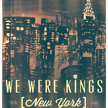 We Were Kings Faded by KingGizmo