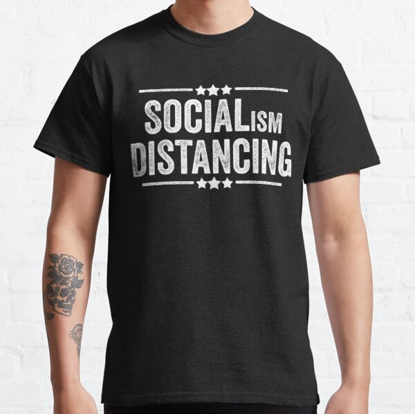 Socialismo divertido Distancing Anti Socialism Camiseta clásica