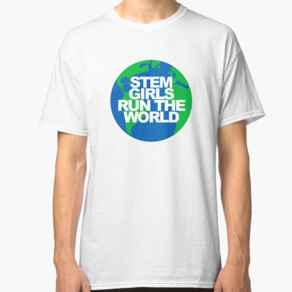 STEM Girls Run the World! Classic T-Shirt