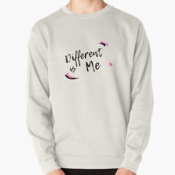 Different Is Me Pullover Sweatshirt
