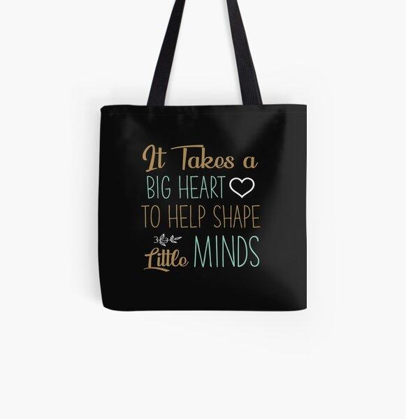 teacher tote It takes a big heart to help shape little minds