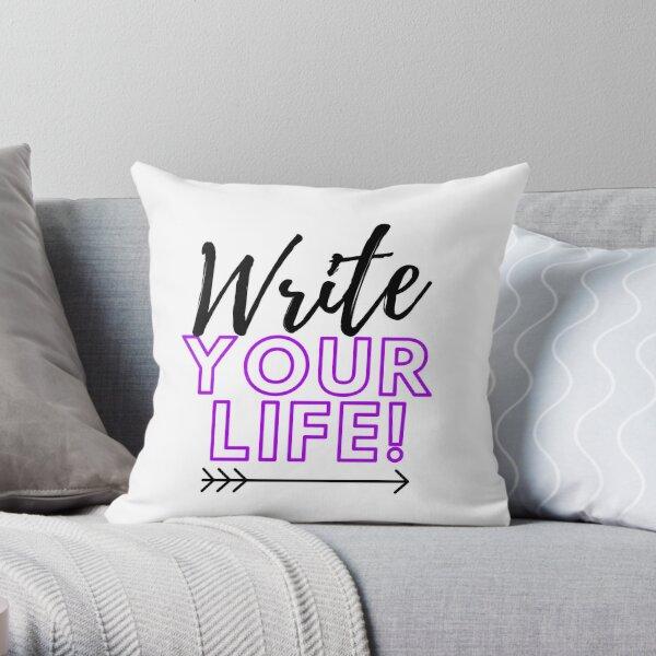 Write Your Life Throw Pillow