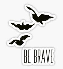 Divergent - 'Be Brave' Sticker