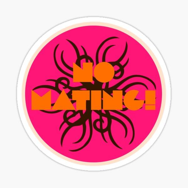 NO MATING! Sticker