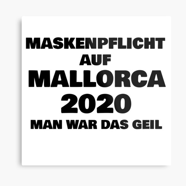 Mask requirement in Mallorca 2020 was really cool Metal Print