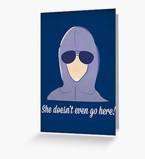 She doesn't even go here! Greeting Card