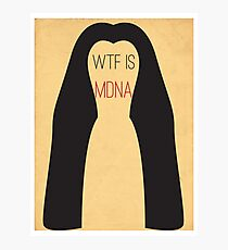 WTF is MDNA  Photographic Print