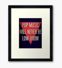 Pop Music Will Never Be Low Brow Framed Print