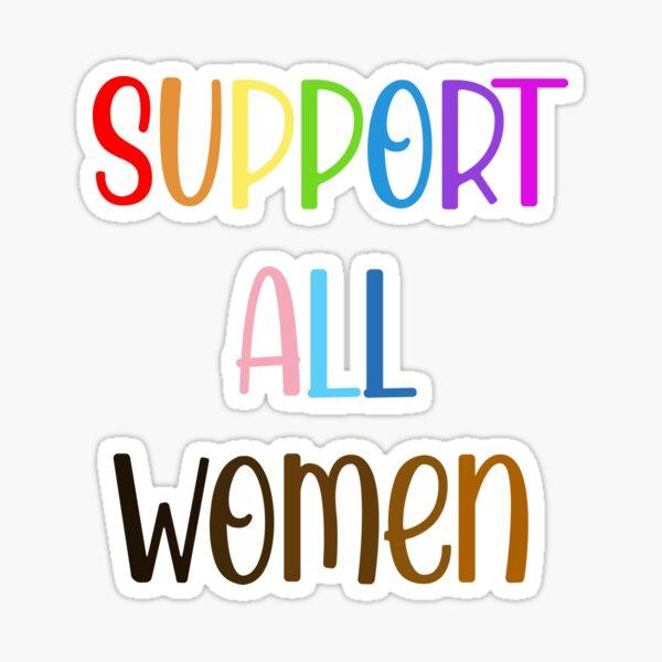 Support all women Sticker