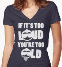 TOO LOUD TOO OLD Women's Fitted V-Neck T-Shirt