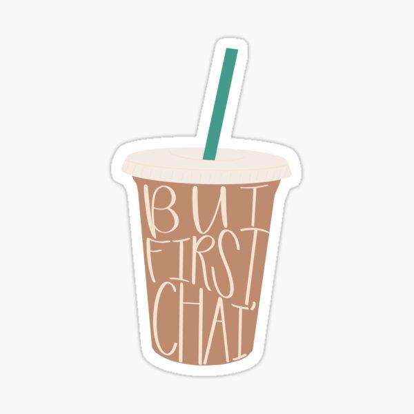 but first, chai Sticker