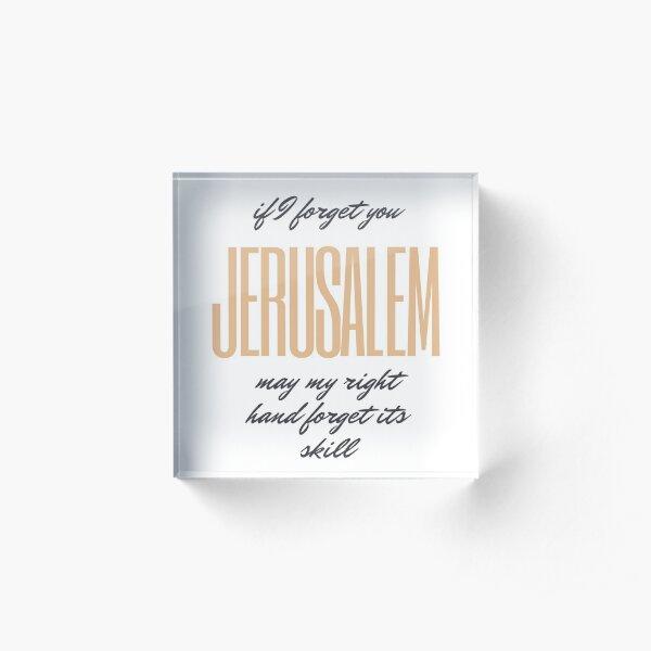 Jerusalem, if I forget you... Acrylic Block