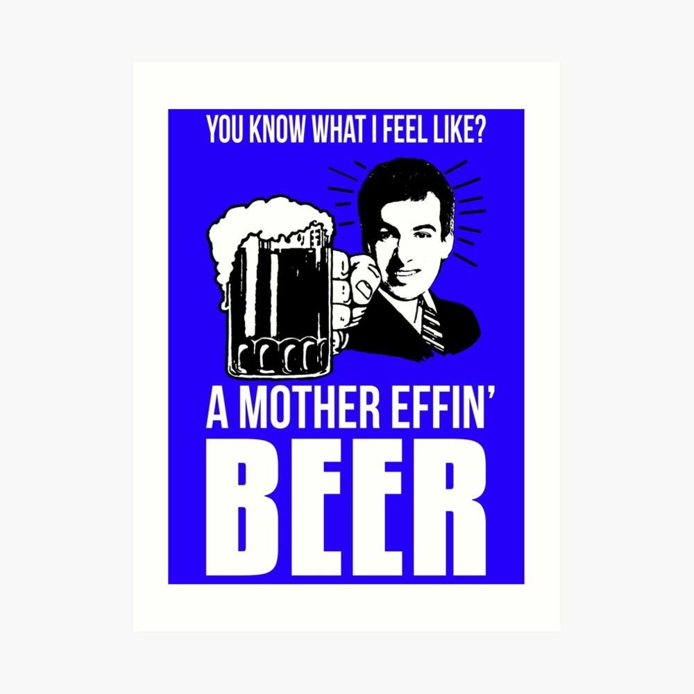 Una cerveza madre Effin ' Lámina artística