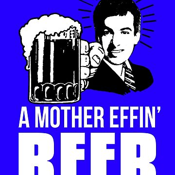 A Mother Effin' Beer by ThatGuyScout