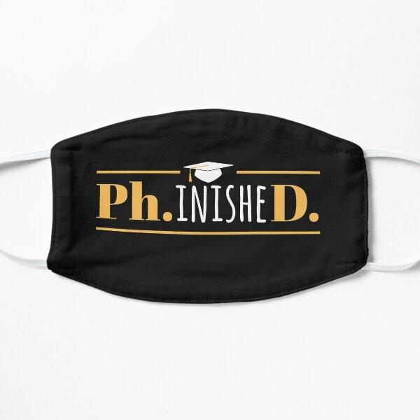 PhinisheD - Graduación Divertida de Doctorado Mascarilla plana