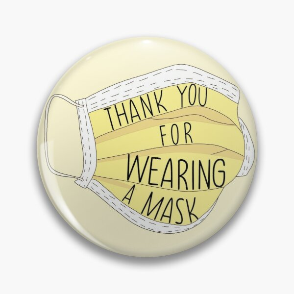 Thank You For Wearing A Mask - Yellow Pin