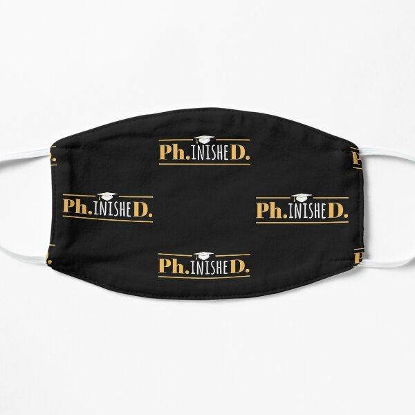 PhinisheD - Graduación de Doctorado Divertido Mascarilla plana
