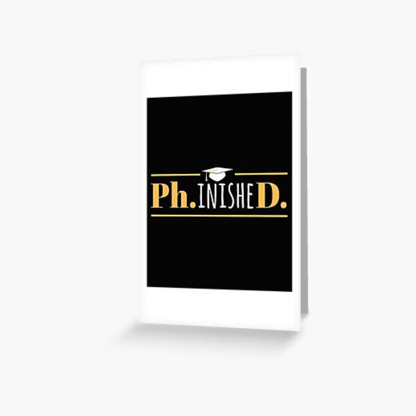 PhinisheD - Graduación de Doctorado Divertido Tarjetas de felicitación