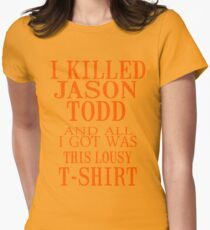 I Killed Jason Todd And All I Got Was This Lousy T-Shirt T-Shirt