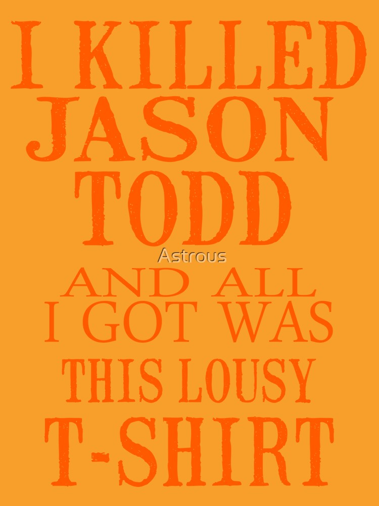 I Killed Jason Todd And All I Got Was This Lousy T-Shirt | Unisex T-Shirt