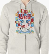 I'm Well Connected T'Shirt Zipped Hoodie