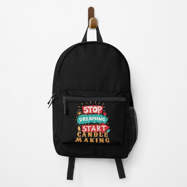 Stop Dreaming Start Candle Making Backpack