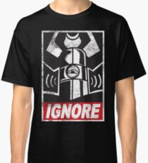 IGNORE Classic T-Shirt