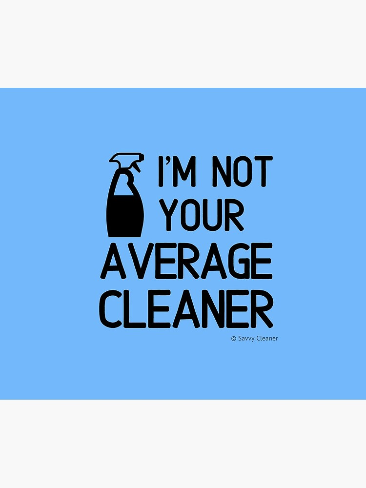 I'm Not Your Average Cleaner Cleaning Lady Gift by SavvyCleaner