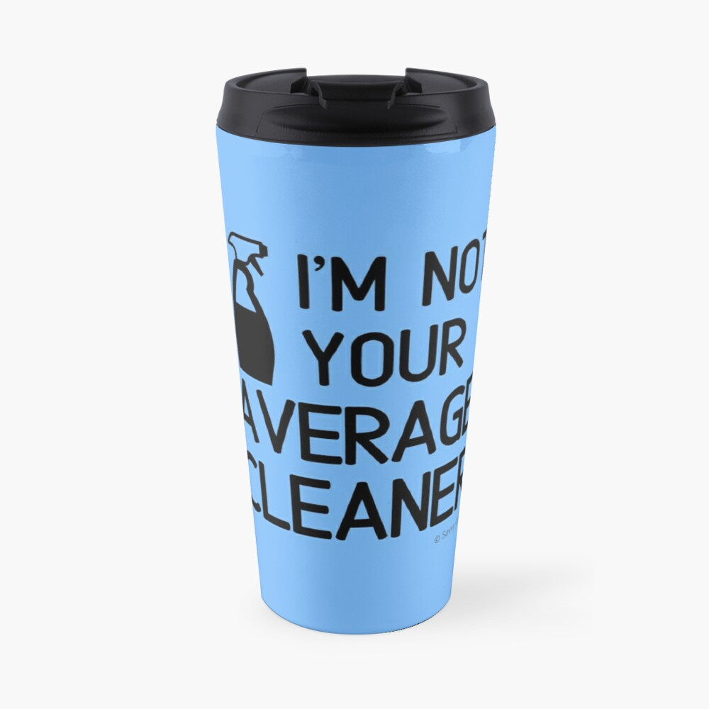 I'm Not Your Average Cleaner Cleaning Lady Gift Travel Mug