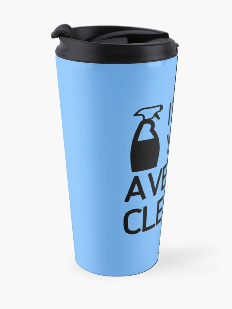 Alternate view of I'm Not Your Average Cleaner Cleaning Lady Gift Travel Mug