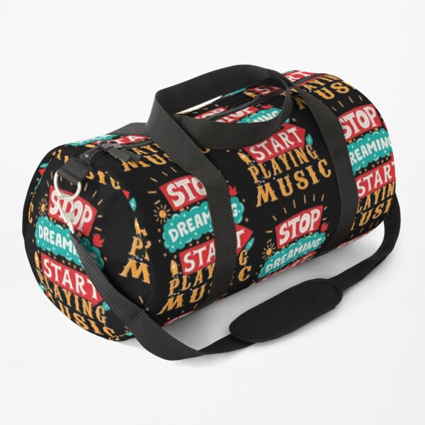 Stop Dreaming Start Playing Music Duffle Bag