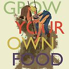 Grow Your Own Food by thisisjoew