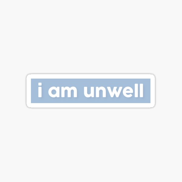 i am unwell block sticker // call her daddy - baby blue Sticker