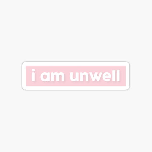 i am unwell block sticker // call her daddy - baby pink Sticker