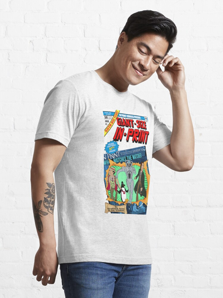 Alternate view of IN PRINT EPISODE 50 - GIANT SIZE!  Essential T-Shirt