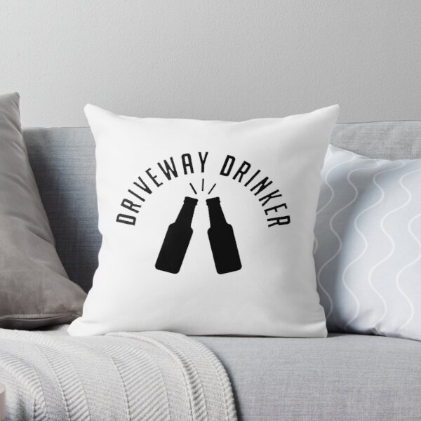 DRIVEWAY DRINKER - gift Throw Pillow