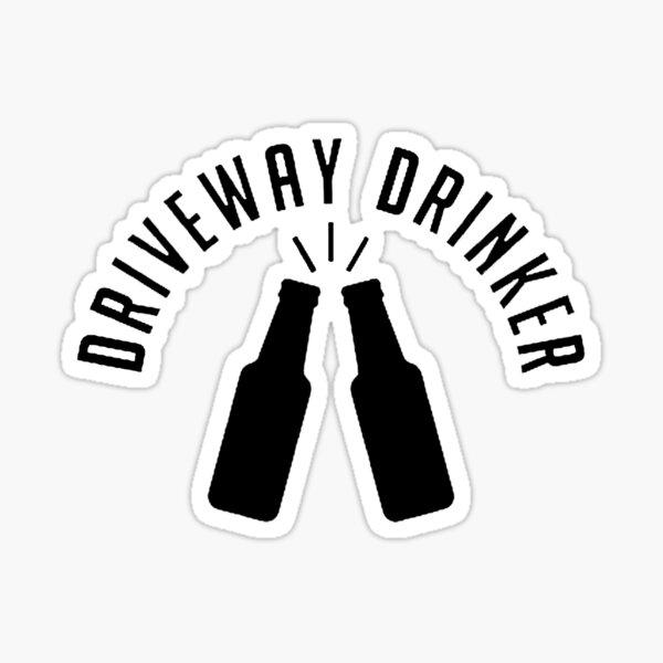 DRIVEWAY DRINKER - gift Sticker