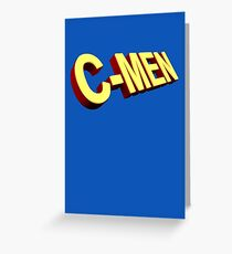 You are my C-Men Greeting Card