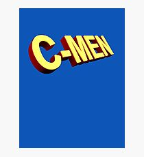 You are my C-Men Photographic Print