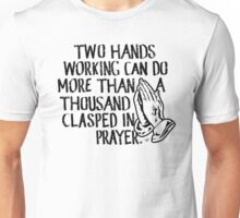 """Working vs. Praying"" by Tai's Tees Unisex T-Shirt"