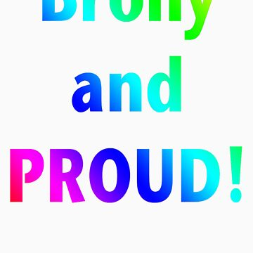 Brony and PROUD!!! by Megumi-Kat