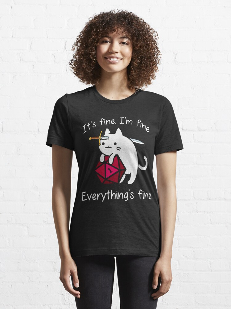 Alternate view of It's fine. I'm fine. Everything is fine cat dice Essential T-Shirt