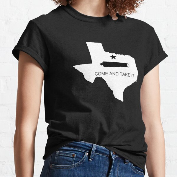 Come and Take It State of Texas Pro Gun 2A Battle of Gonzales Design Classic T-Shirt