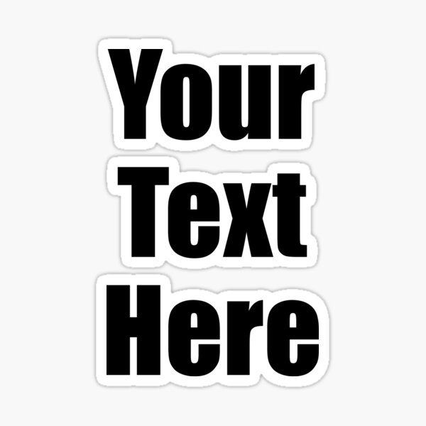 Your Text Here T-Shirts Sticker