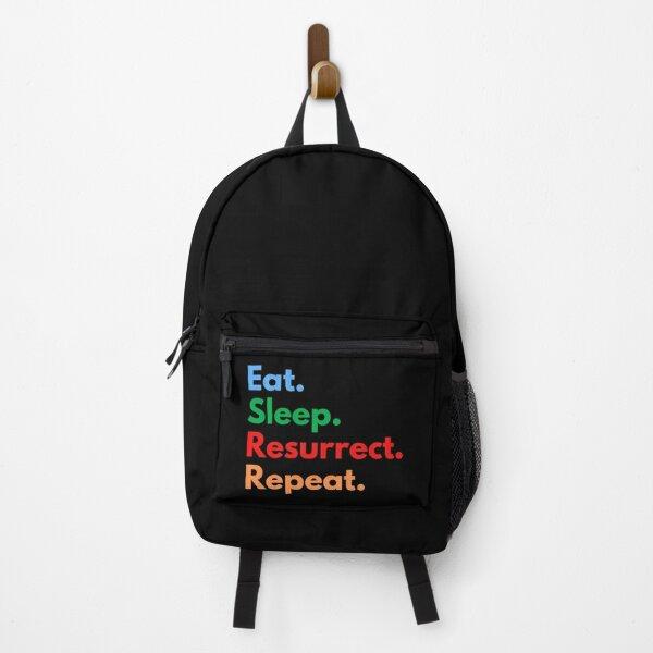 Eat. Sleep. Resurrect. Repeat. Backpack