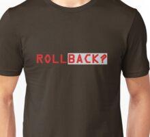 Rollback ? Unisex T-Shirt