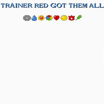 Trainer Red Got Them All by StoicthePariah