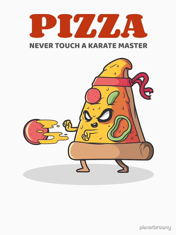 Pizza - Never touch a Karate Master von planetbrowny