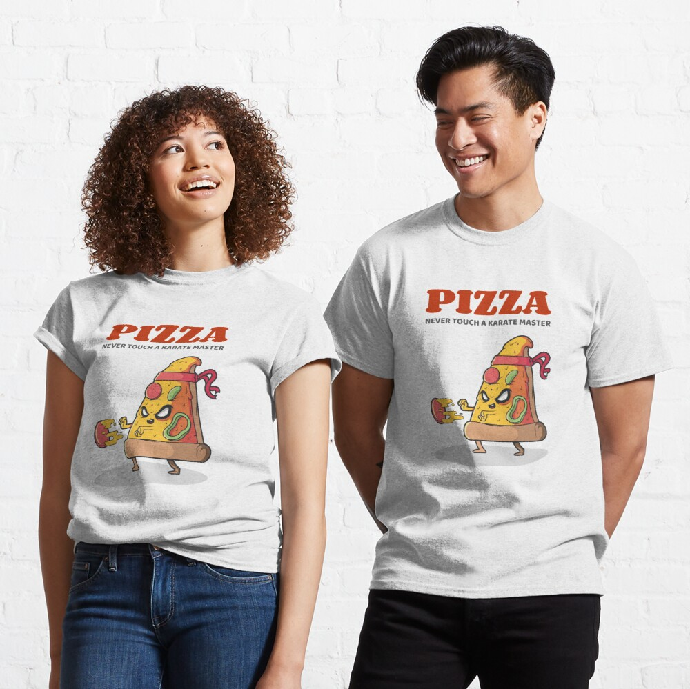 Pizza - Never touch a Karate Master Classic T-Shirt